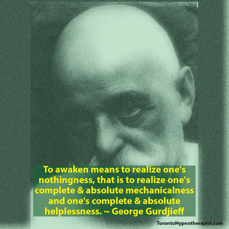 To awaken means to realize one's nothingness, that is to realize one's complete and absolute mechanicalness and one's complete and absolute helplessness. ~ George Gurdjieff Quotes