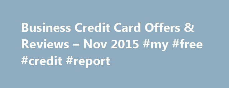 Business Credit Card Offers & Reviews – Nov 2015 #my #free #credit #report http://credit.remmont.com/business-credit-card-offers-reviews-nov-2015-my-free-credit-report/  #personal credit check # Capital One Spark Miles for Business By:John Kiernan, Personal Finance Editor Unfortunately, business credit cards were Read More...The post Business Credit Card Offers & Reviews – Nov 2015 #my #free #credit #report appeared first on Credit.