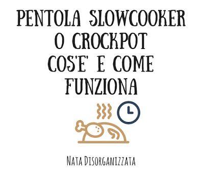 La Slowcooker è una pentola per la cottura lenta a bassa temperatura. In questo articolo spiego cos'è e come funziona.        Le ricette ch...