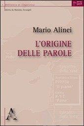 L' origine delle parole - Alinei Mario - Libro - Aracne - Biblioteca di linguistica - IBS