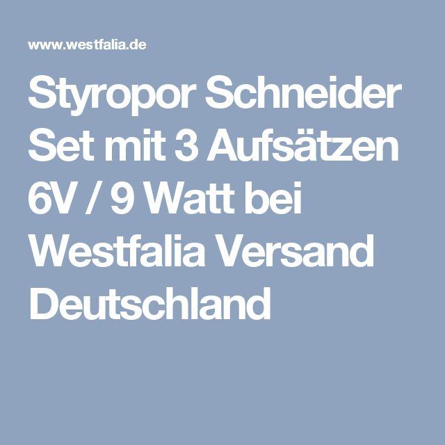 Styropor Schneider Set mit 3 Aufsätzen 6V / 9 Watt bei Westfalia Versand Deutschland