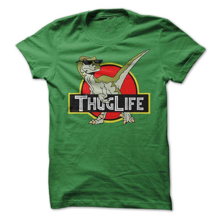 Thug Life Funny Jurassic Park Velociraptor T Shirt | Buy at https://www.sunfrogshirts.com/Funny/Thug-Life-Velociraptor-Green-56030351-Guys.html?6987