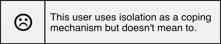 This user uses isolation as a coping mechanism but doesn't mean to. | robbie aes : userboxes