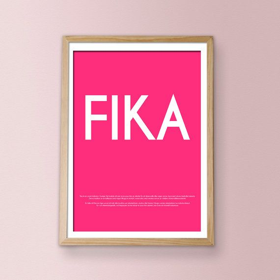 FIKA Luxury poster print by Ilovedesign2010   $30/. Because fika is the meaning of life.