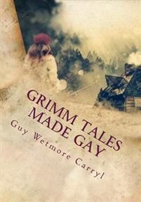 Guy Wetmore Carryl: Grimm Tales Made Gay (9,70€ / 1.9.2017)
