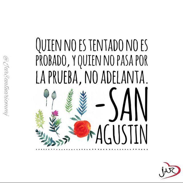 """#FRASES DE #SANTOS """"Quien no es tentado no es probado, y quien no pasa por la PRUEBA, NO ADELANTA""""......San Agustín"""