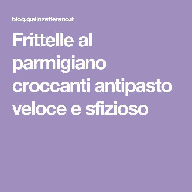 Frittelle al parmigiano croccanti antipasto veloce e sfizioso