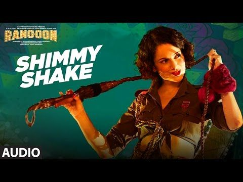 Shimmy Shake Audio Song - Rangoon Starring Kangana Ranaut, ShahidBollywood Samay