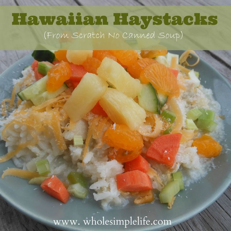 Hawaiian Haystacks (from scratch w/ no canned soup)