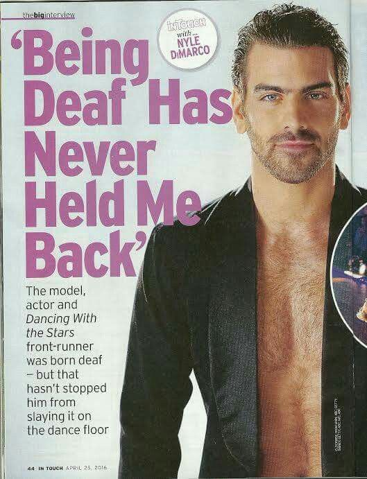 In Touch magazine April 25, 2016 Nyle DiMarco  This man is great looking and an amazing dancer and totally deaf