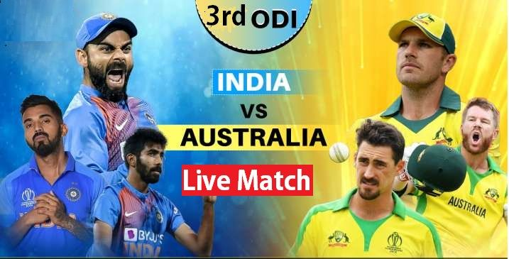 India Vs Australia Live Streaming 3rd Odi Match Live Matches Live Cricket Match Today Live Cricket Streaming