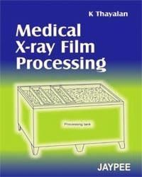 Medical X-Ray Film Processing; Author: K Thayalan