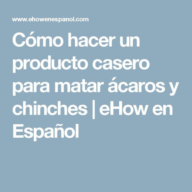 Cómo hacer un producto casero para matar ácaros y chinches | eHow en Español