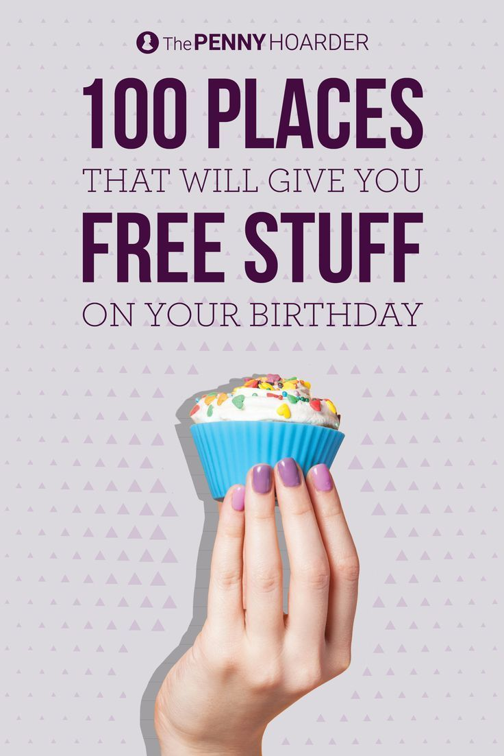 Hooray! It's your birthday! The last thing you should do is pay for stuff. So we've put together a list of 100 places where you won't have to! - The Penny Hoarder /thepennyhoarder/