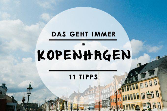 Ihr habt Lust auf ein entspanntes Wochenende in Kopenhagen? Wir haben 11 kleine Tipps für euch.