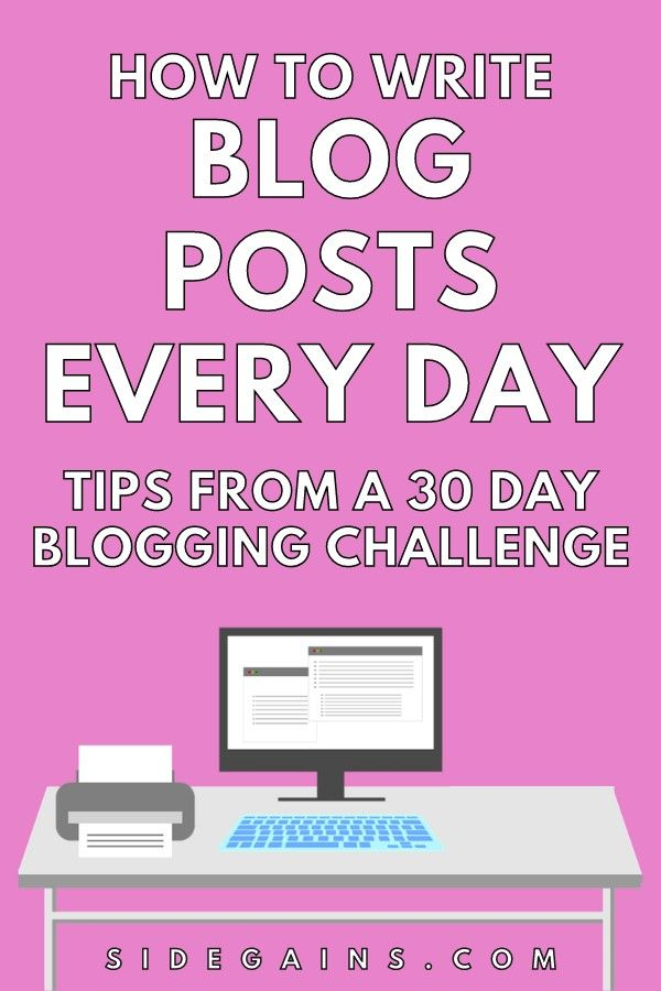How to Write a Blog Post Every Day - Tips from 30 Days of Blogging in 2020  | Blog challenge, Blog tips, Blog