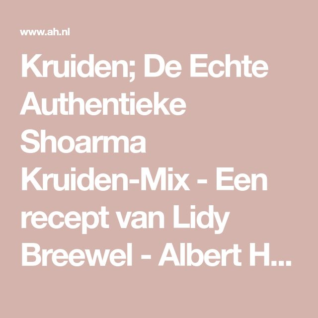 Kruiden; De Echte Authentieke Shoarma Kruiden-Mix - Een recept van Lidy Breewel - Albert Heijn