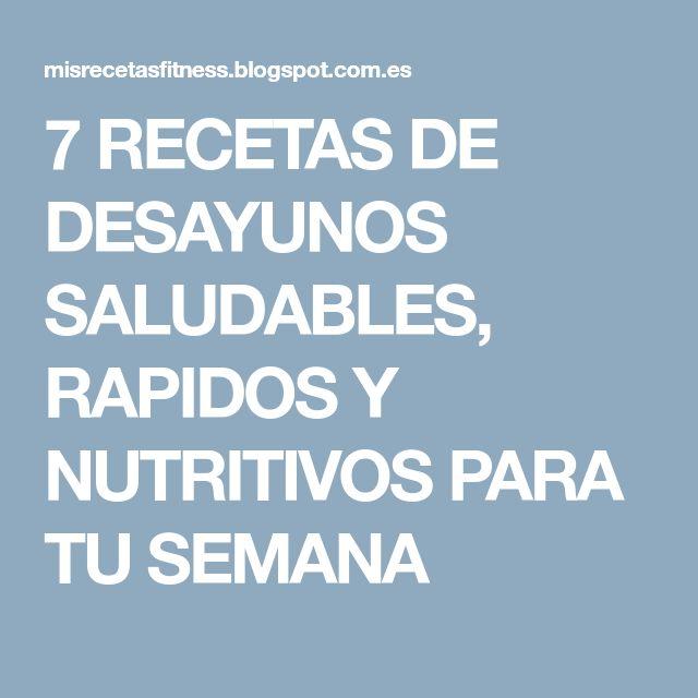 7 RECETAS DE DESAYUNOS SALUDABLES, RAPIDOS Y NUTRITIVOS PARA TU SEMANA