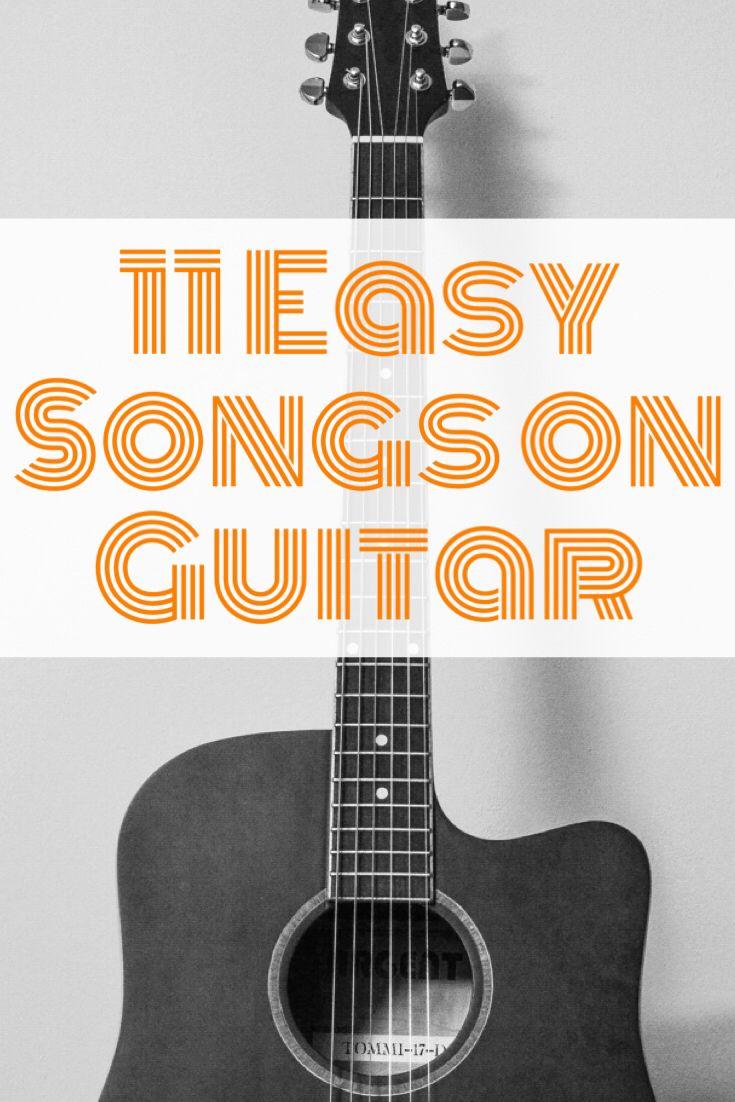 11 Easy Songs On Guitar For Beginners Yourguitarguide Com Guitar Songs Learn Guitar Guitar For Beginners