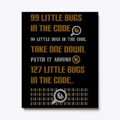 Funny Programming | 99 Little Bugs Canvas Print  | Printed in USA. Guaranteed Safe and Secure checkout via: PayPal | VISA | MASTERCARD   #Programming. #Programmer #Programmers #Coding #Coder #Coders #ComputerProgrammer #ProgrammingHumor #ProgrammingFun #Debug #FunnyDebugging #Debugging #Bug #Bugs