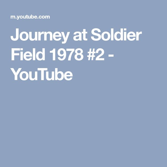 Journey at Soldier Field 1978 #2 - YouTube