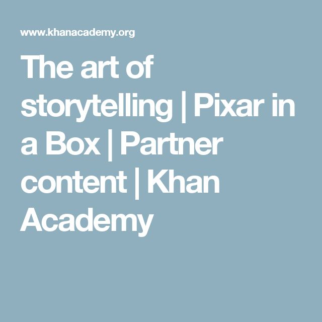 The art of storytelling | Pixar in a Box | Partner content | Khan Academy