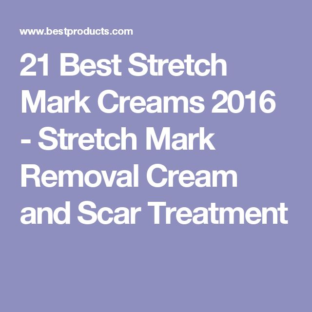 21 Best Stretch Mark Creams 2016 - Stretch Mark Removal Cream and Scar Treatment