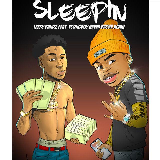 Sleepin Feat Youngboy Never Broke Again By Leeky Bandz Youngboy Never Broke Again Newmusic Rap Hiphop Hip Hop Artwork Best Hip Hop Artists Rapper Art