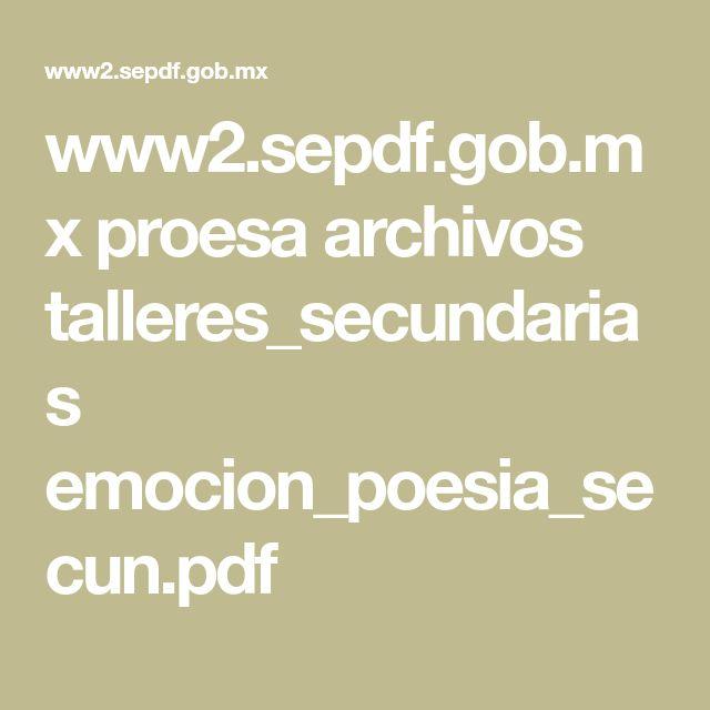 www2.sepdf.gob.mx proesa archivos talleres_secundarias emocion_poesia_secun.pdf