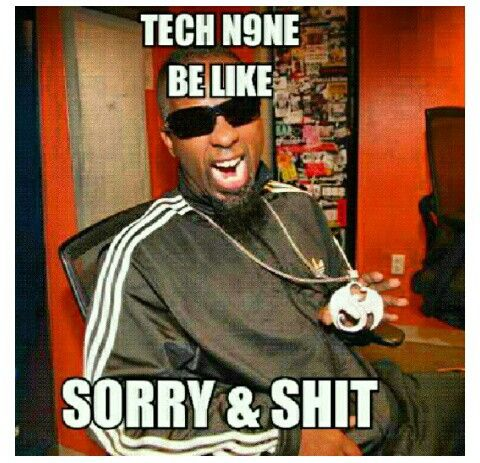 Tech N9ne Sorry N Shit