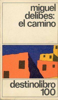 """""""El camino"""", de Miguel Delibes (1950)"""