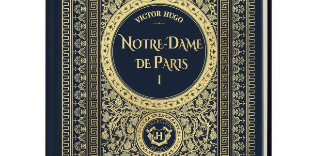 Une Collection Le Monde Notre Dame De Paris Tome I De Victor Hugo Post Excerpt Https Revuedepresse On Victor Hugo Notre Dame De Paris Paris