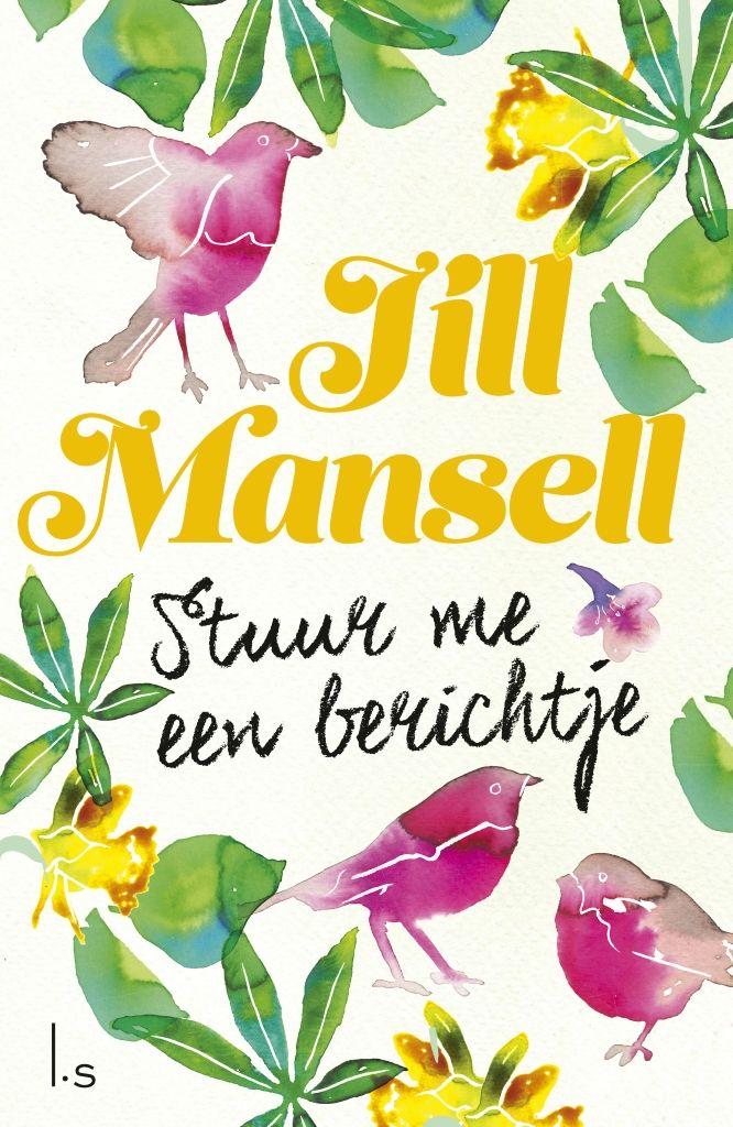 Stuur me een berichtje | Jill Mansell: 'Stuur me een berichtje' van Jill Mansell is een hartverwarmende en romantische feelgood over een…