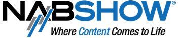 2013 NABSHOW   Conferences April 6 – 11, 2013 / Exhibits April 8 – 11    Las Vegas Convention Center, Las Vegas, NV