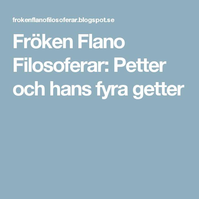 Fröken Flano Filosoferar: Petter och hans fyra getter