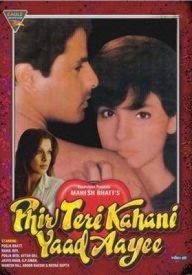 Phir Teri Kahani Yaad Aayee (1993) Hindi Movie Online in HD - Einthusan Pooja Bhatt, Rahul Roy, Pooja Bedi Directed by Mahesh Bhatt Music by  Anu Malik ,Kumar Saxena 1993 [A]