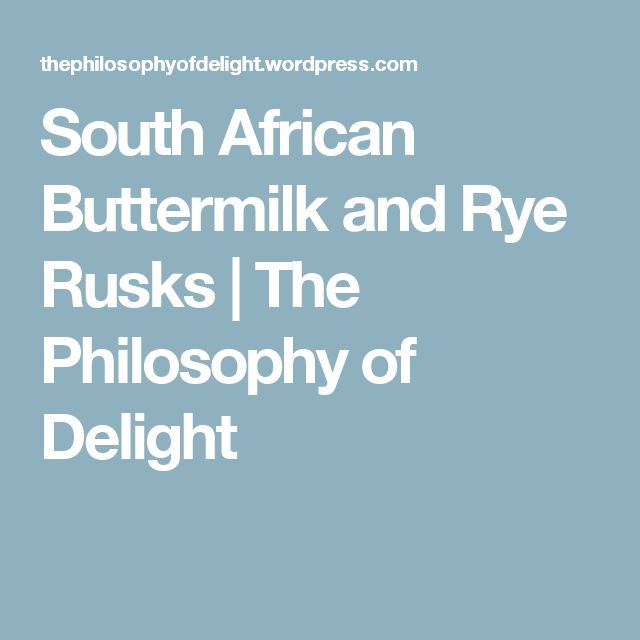 South African Buttermilk and Rye Rusks | The Philosophy of Delight