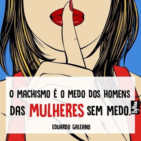Dispensa legenda! 👊🏼👊🏼👊🏼 #frases #mulheres #feminismo #poderfeminino #machismo #eduardogaleano #instabynina