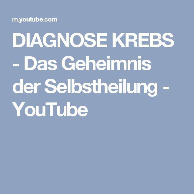DIAGNOSE KREBS - Das Geheimnis der Selbstheilung - YouTube