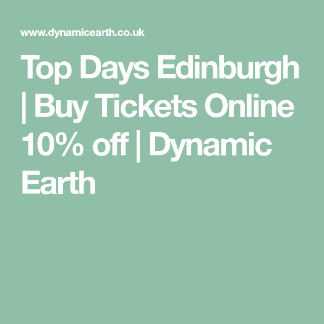 Top Days Edinburgh | Buy Tickets Online 10% off | Dynamic Earth