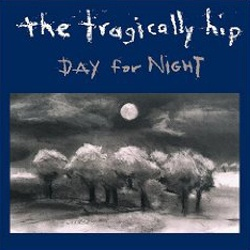 The Tragically Hip - Day for Night