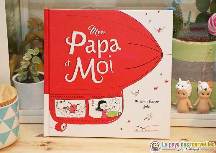 """""""Mon papa et moi"""" : Un album sur la belle relation entre un papa et sa fille, il est rédigé et illustré avec beaucoup de délicatesse et de tendresse"""