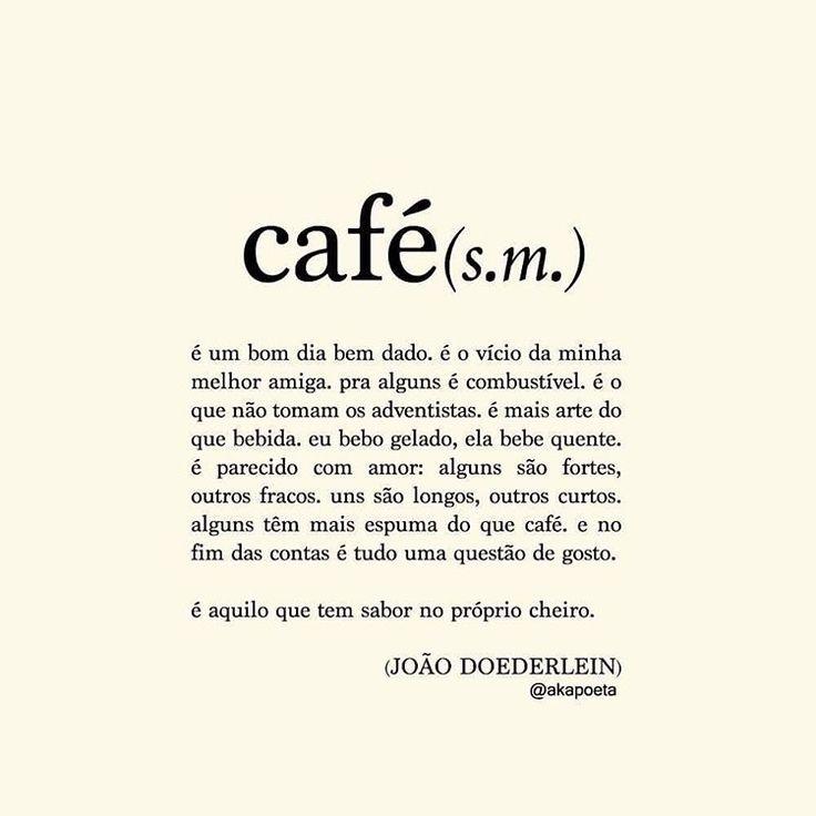 """""""... tem gente que é igual café: anima o dia"""""""