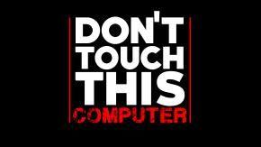 Не прикасайтесь к этому компьютеру