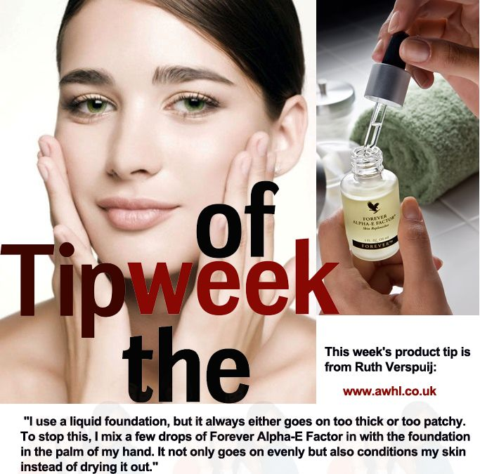 "This week's product tip is from Ruth Verspuij: ""I use a liquid foundation, but it always either goes on too thick or too patchy. To stop this, I mix a few drops of Forever Alpha-E Factor in with the foundation in the palm of my hand. It not only goes on evenly but also conditions my skin instead of drying it out. www.awhl.co.uk"