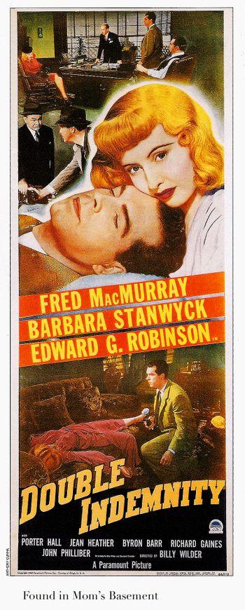 """Double Indemnity"" (1944) / Director: Billy Wilder / Writers: Billy Wilder (screenplay), Raymond Chandler (screenplay) / Stars: Fred MacMurray, Barbara Stanwyck, Edward G. Robinson #poster"