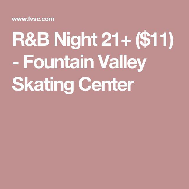 R&B Night 21+ ($11) - Fountain Valley Skating Center