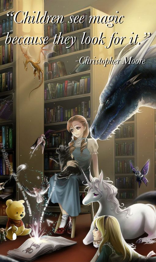 """This is just beautiful """"Children see magic because they look for it."""" Christopher Moore #books"""