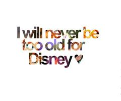 Never. quote sotrue disney