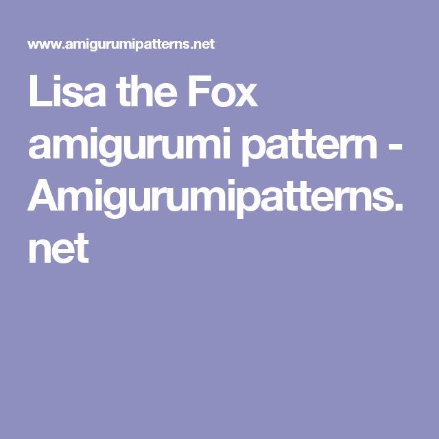 Lisa the Fox amigurumi pattern - Amigurumipatterns.net